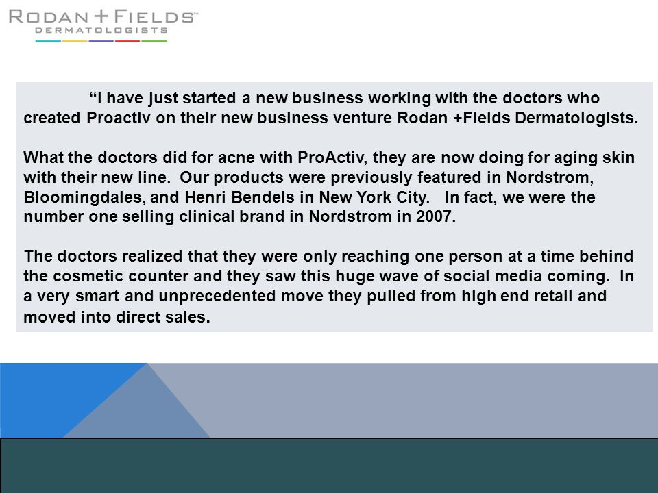 """""""I have just started a new business working with the doctors who created Proactiv on their new business venture Rodan +Fields Dermatologists. What the"""
