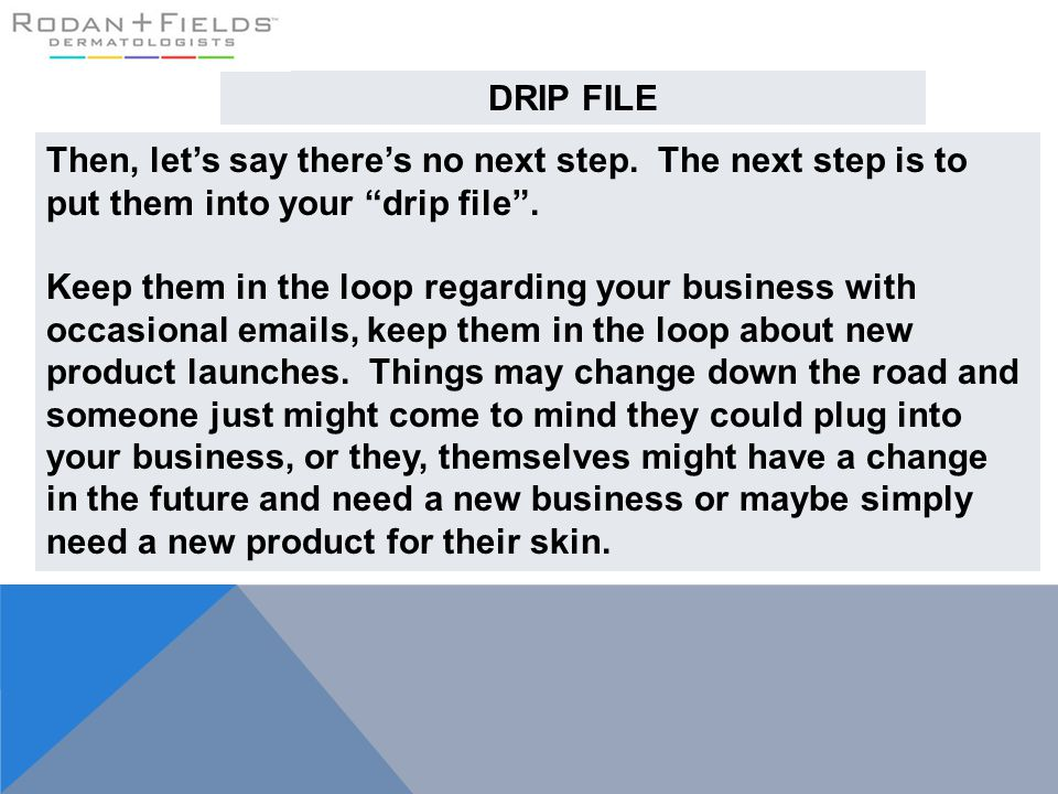 """Then, let's say there's no next step. The next step is to put them into your """"drip file"""". Keep them in the loop regarding your business with occasiona"""