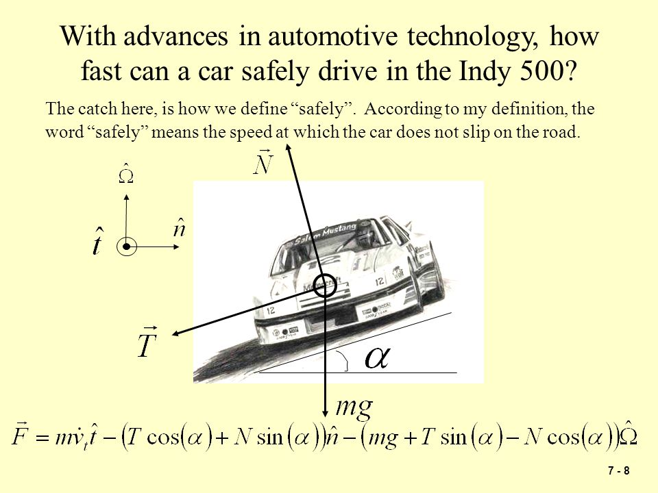 "7 - 8 With advances in automotive technology, how fast can a car safely drive in the Indy 500? The catch here, is how we define ""safely"". According to"