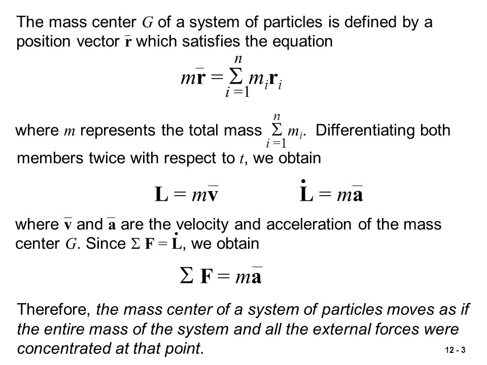 12 - 4 x y z O x' y' z' G r'ir'i PiPi miv'imiv'i Consider the motion of the particles of a system with respect to a centroidal frame Gx'y'z' attached to the mass center G of the system and in translation with respect to the newtonian frame Oxyz.