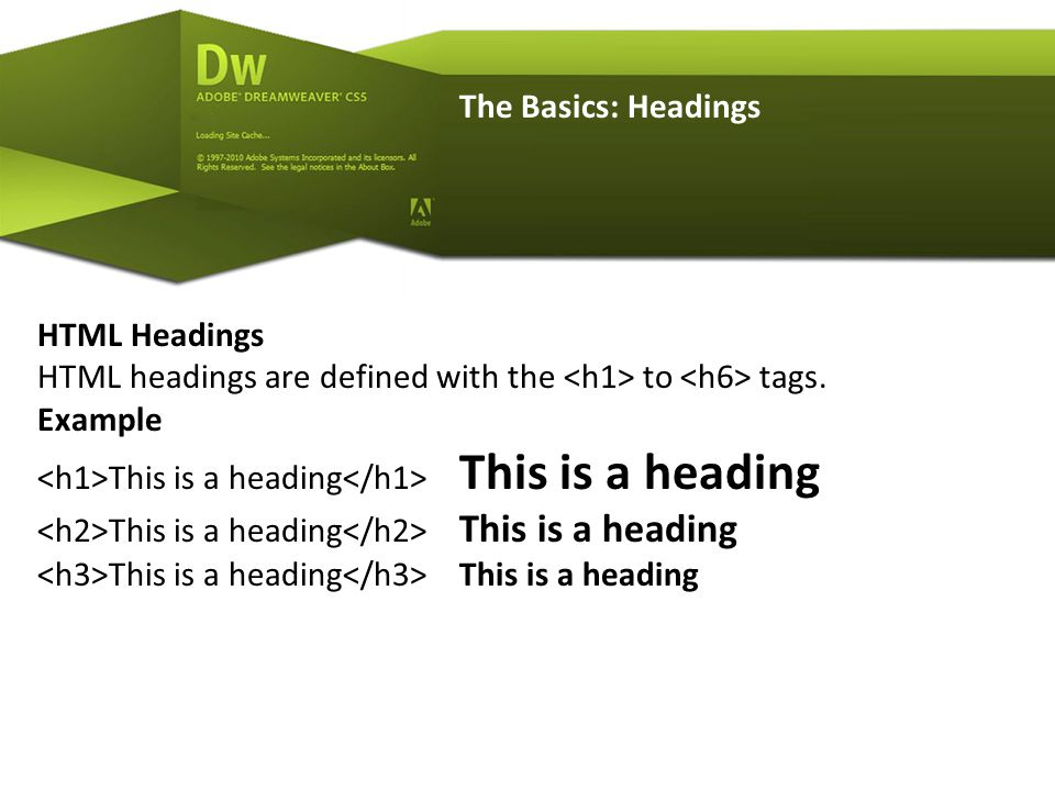 The Basics: Headings HTML Headings HTML headings are defined with the to tags.