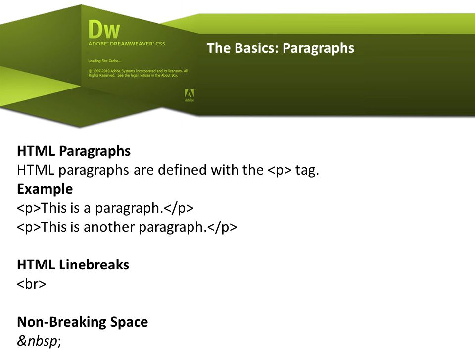The Basics: Paragraphs HTML Paragraphs HTML paragraphs are defined with the tag.