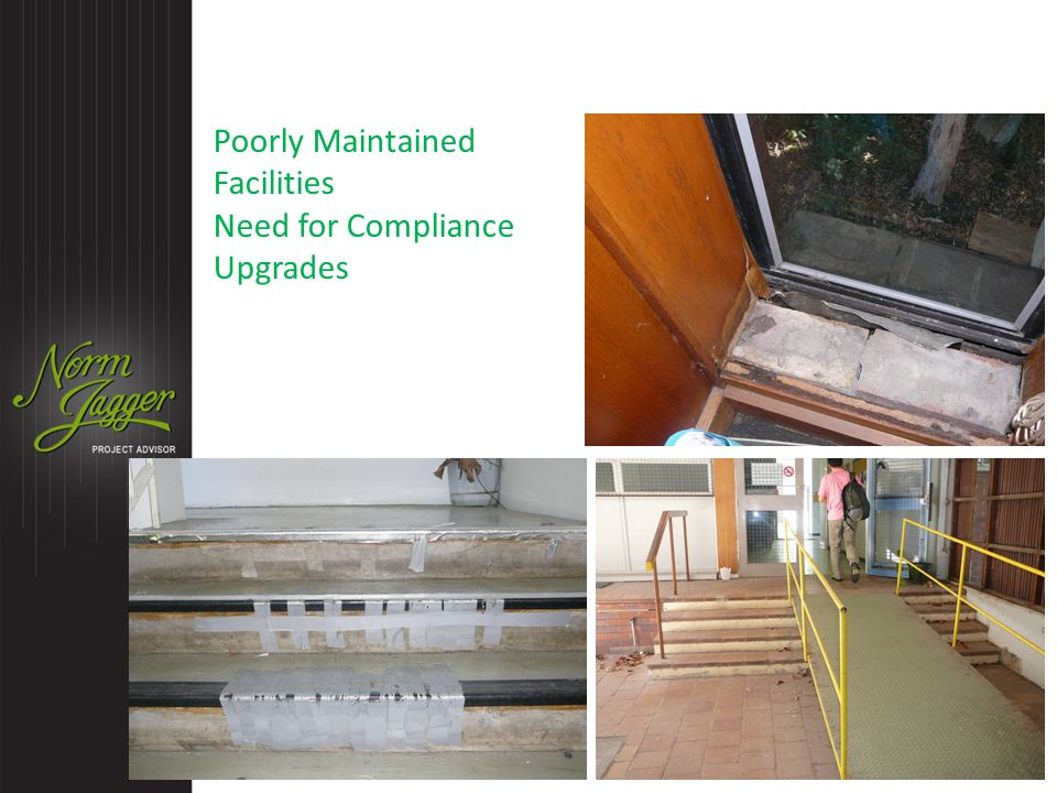 Poorly Maintained Facilities Need for Compliance Upgrades