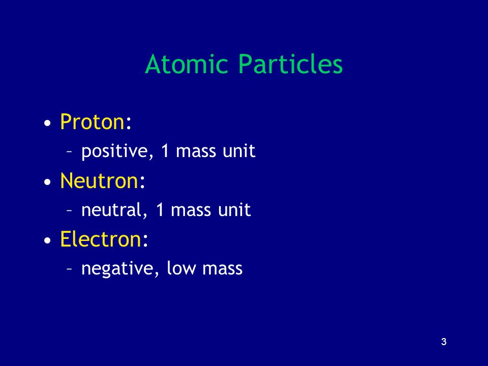 4 Particles and Mass Atomic number: –number of protons Mass number: –number of protons plus neutrons Atomic weight: –exact mass of all particles (daltons)