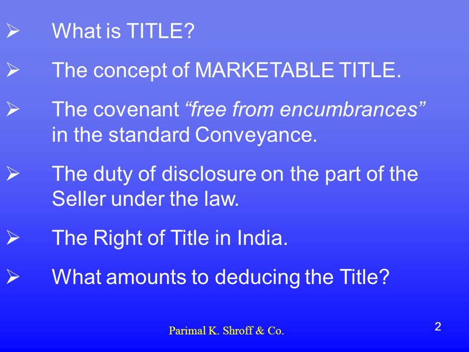  What is TITLE.  The concept of MARKETABLE TITLE.