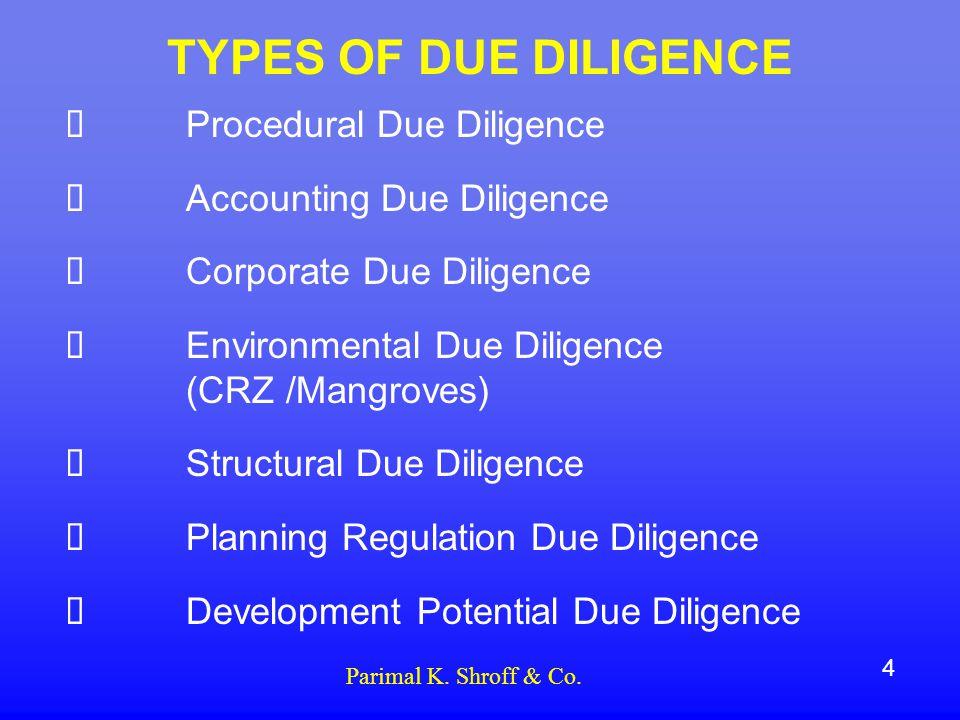  TITLE DUE DILIGENCE  STATUTORY DUE DILIGENCE  REGULATORY DUE DILIGENCE 5 Parimal K.