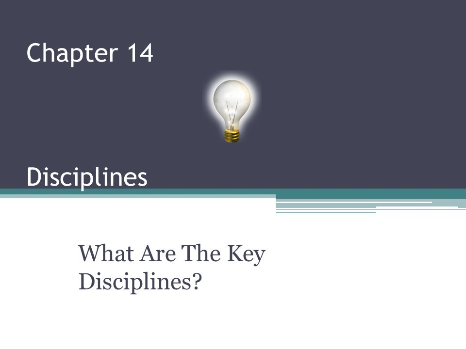 Chapter 14 Disciplines What Are The Key Disciplines?