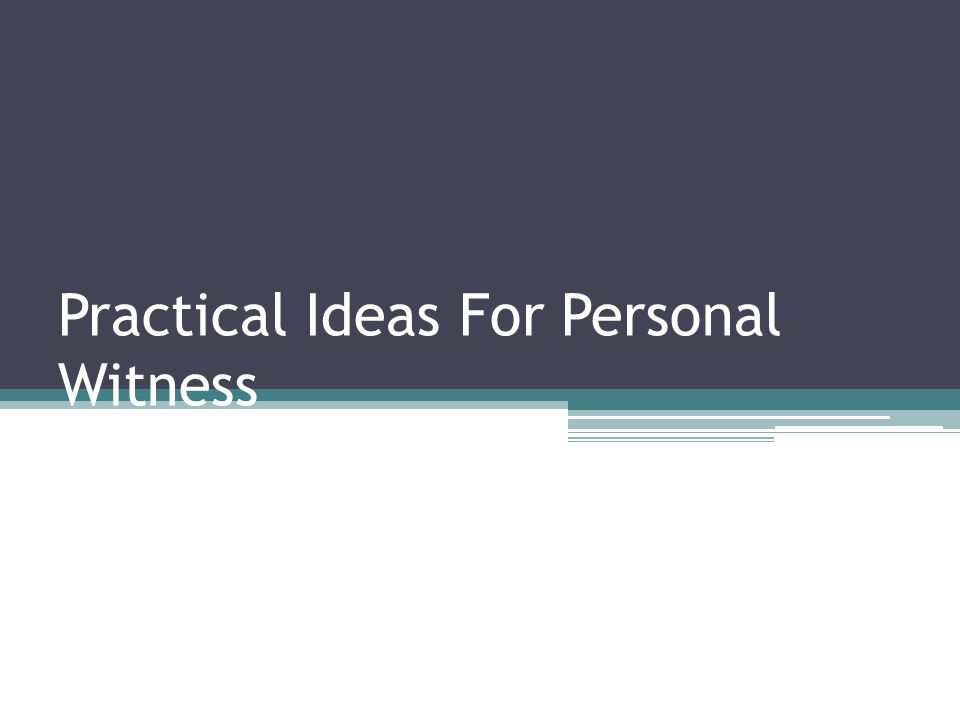Practical Ideas For Personal Witness
