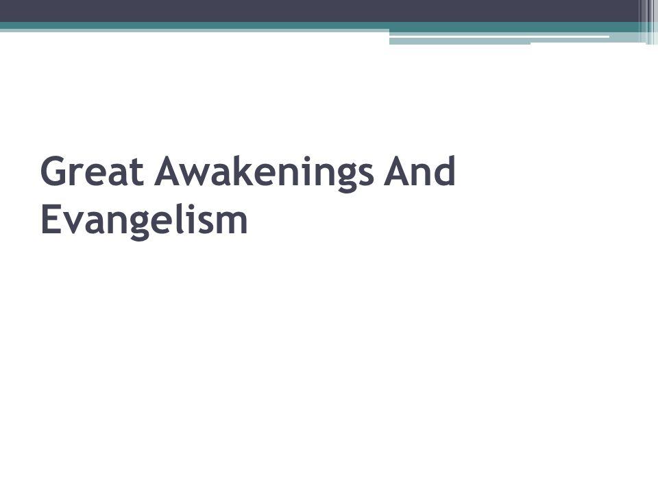 Great Awakenings And Evangelism