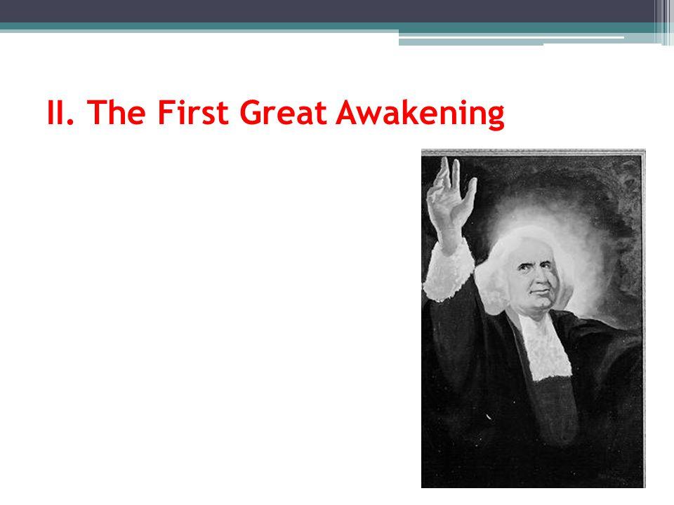 II. The First Great Awakening