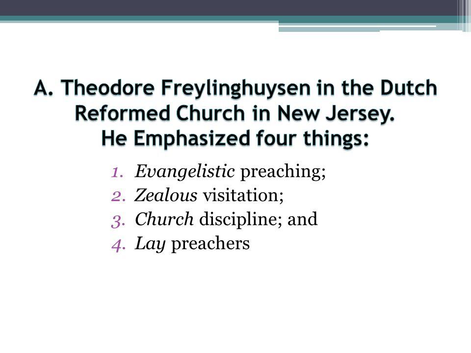 1.Evangelistic preaching; 2.Zealous visitation; 3.Church discipline; and 4.Lay preachers