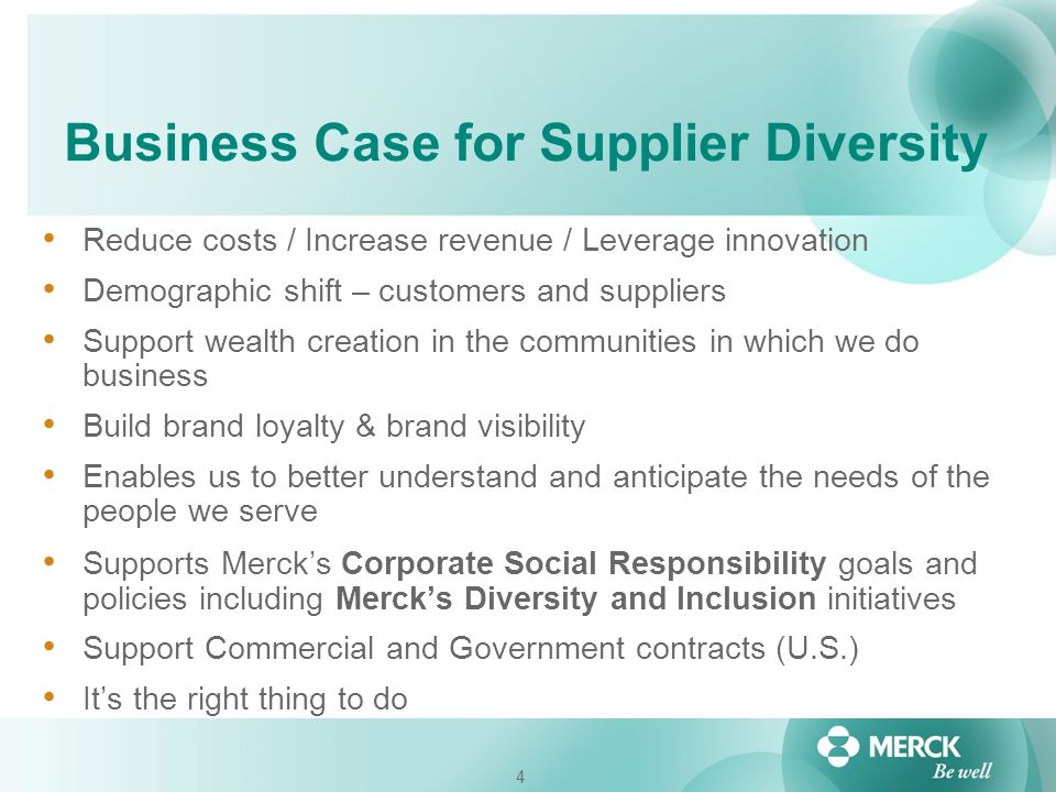 4 Business Case for Supplier Diversity Reduce costs / Increase revenue / Leverage innovation Demographic shift – customers and suppliers Support wealt