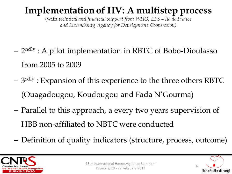 Don régulier de sang! Implementation of HV: A multistep process (with technical and financial support from WHO, EFS – Ile de France and Luxembourg Age