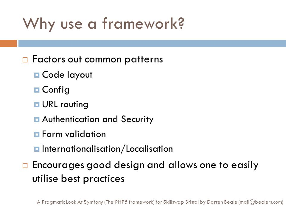 Why use a framework.