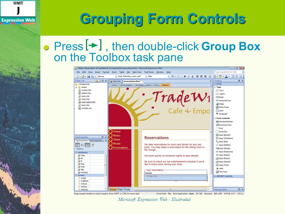 Grouping Form Controls Press, then double-click Group Box on the Toolbox task pane Microsoft Expression Web - Illustrated