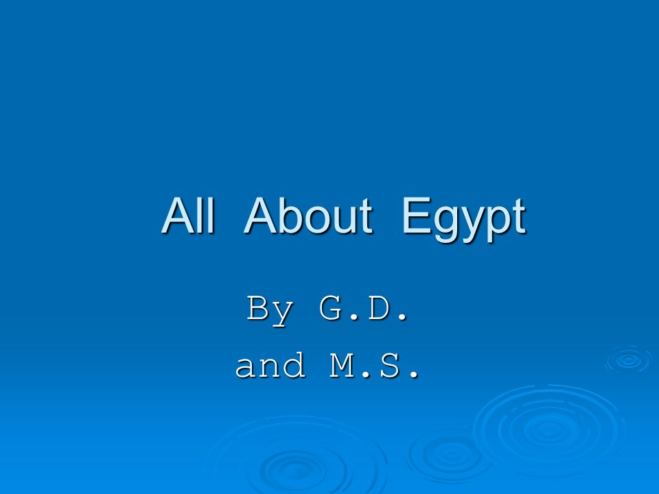 All About Egypt All About Egypt By G.D. and M.S.
