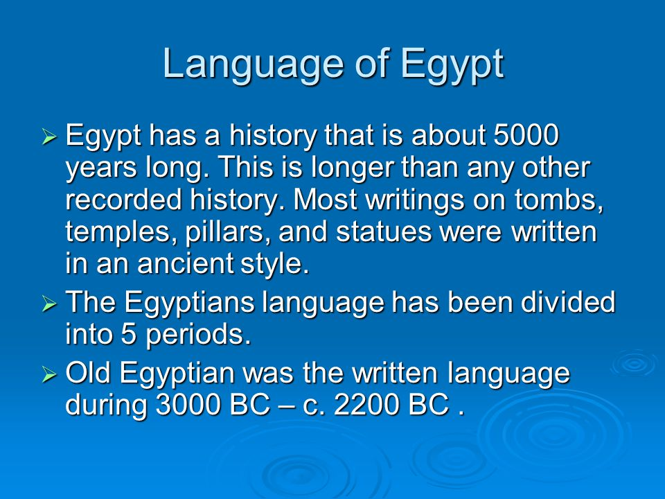 Language of Egypt  Egypt has a history that is about 5000 years long.