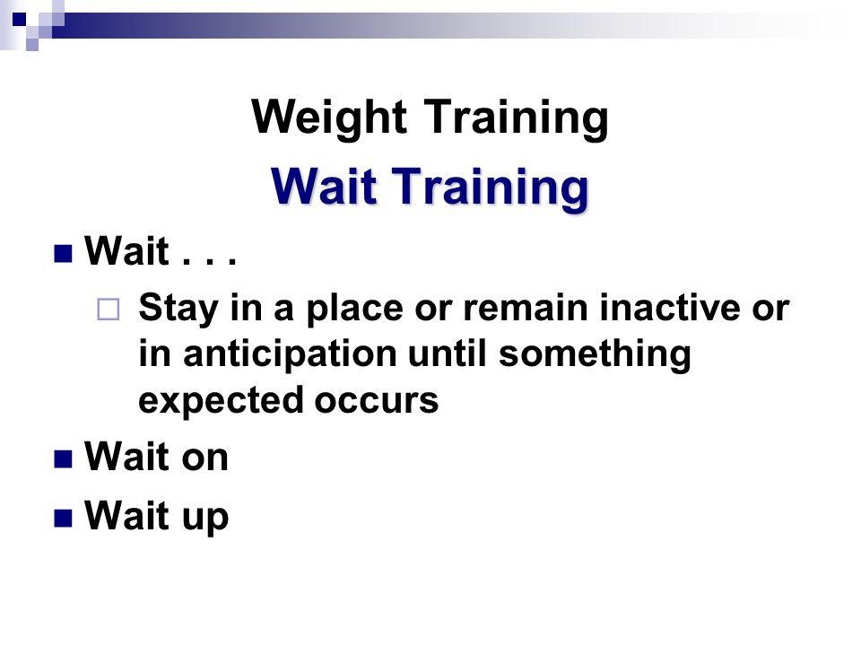 Weight Training Wait Training Wait...