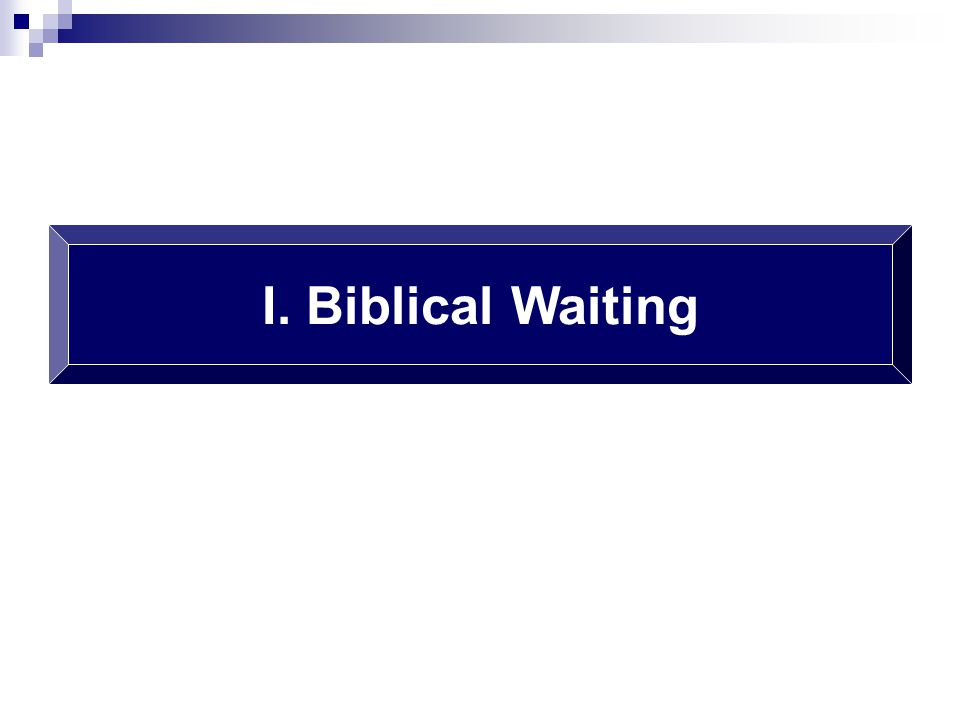 I. Biblical Waiting