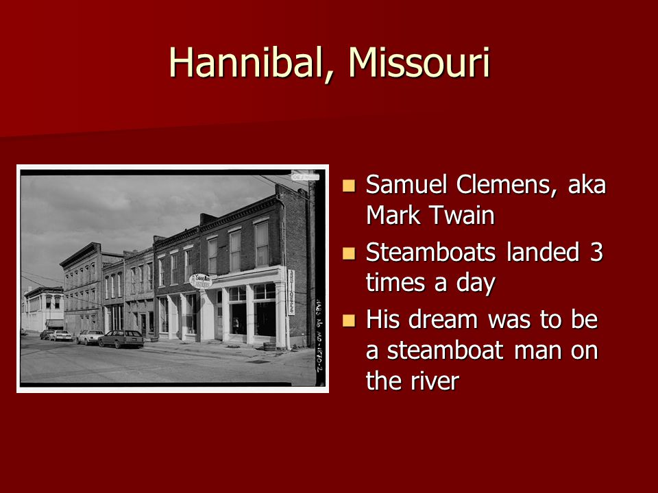 On the Mississippi Lived in several cities along the Mississippi Lived in several cities along the Mississippi When 21, lived in New Orleans When 21, lived in New Orleans Became an apprentice to Horace Bixby, a steamboat pilot Became an apprentice to Horace Bixby, a steamboat pilot Lived on the river for 2 years Lived on the river for 2 years Began signing articles with the pseudonym Mark Twain, which means two fathoms deep Began signing articles with the pseudonym Mark Twain, which means two fathoms deep