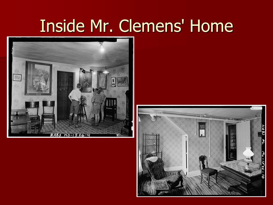 Inside Mr. Clemens Home