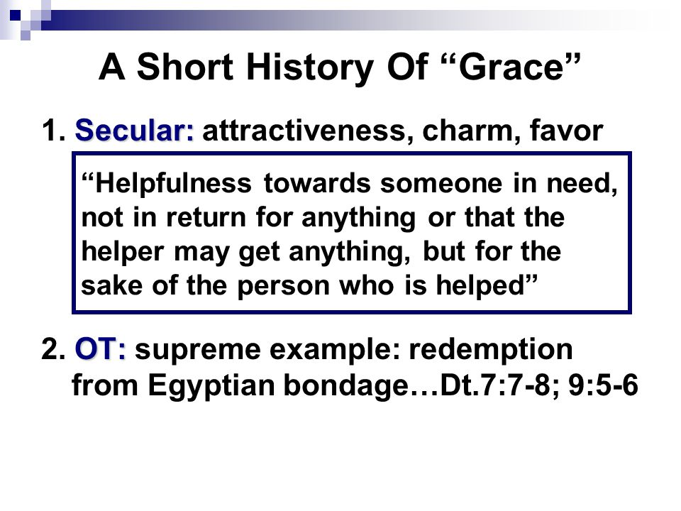 God's part; man's part Ep.2:8Ep.5:26 += Grace, Faith Word, Baptism Tit.2:11-12Grace teachesTit.3:5-7 1 Pt.5:12True Grace1 Pt.3:21