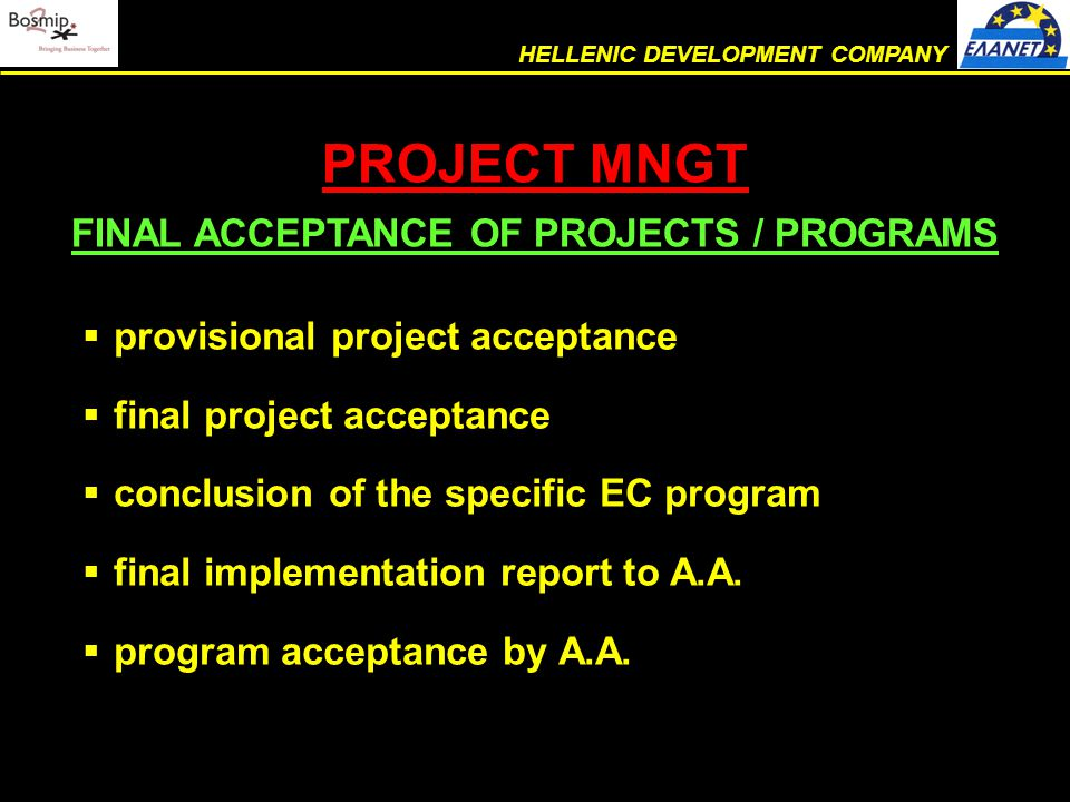  provisional project acceptance  final project acceptance  conclusion of the specific EC program  final implementation report to A.A.