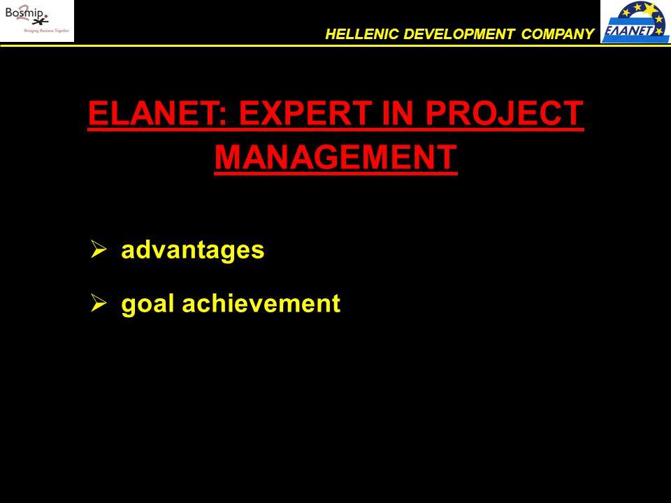  advantages  goal achievement ELANET: EXPERT IN PROJECT MANAGEMENT HELLENIC DEVELOPMENT COMPANY