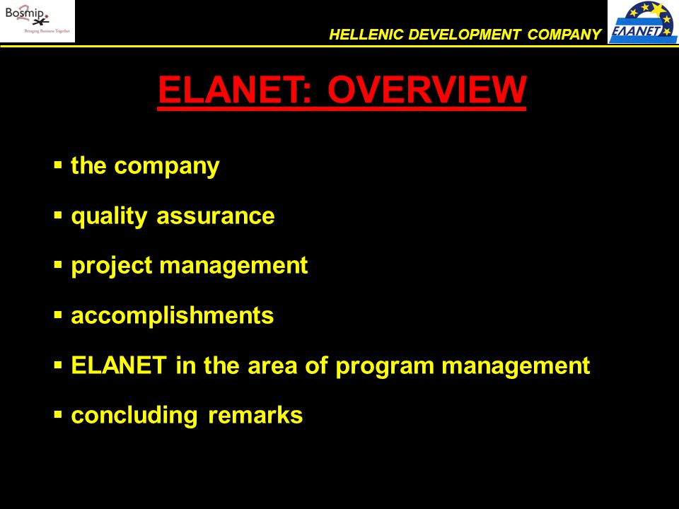  the company  quality assurance  project management  accomplishments  ELANET in the area of program management  concluding remarks ELANET: OVERVIEW HELLENIC DEVELOPMENT COMPANY