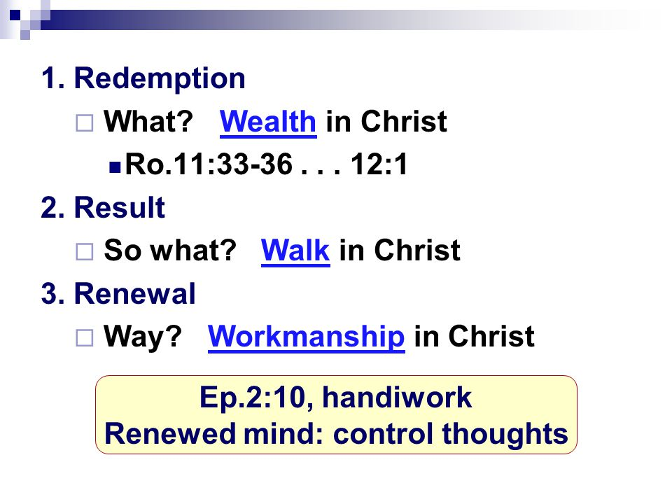 1. Redemption  What. Wealth in Christ Ro.11:33-36...