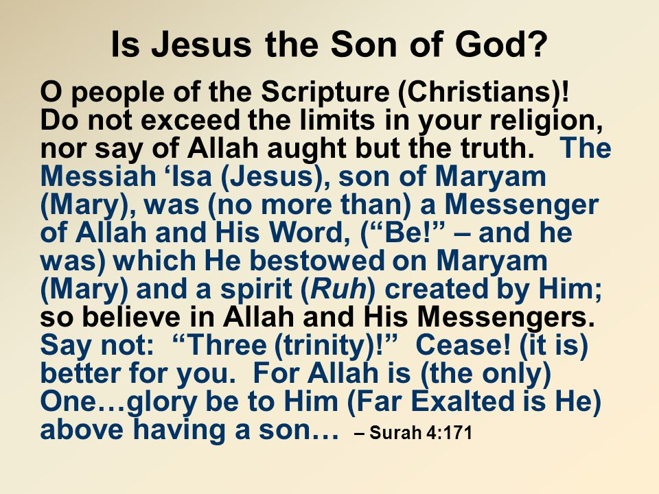 Is Jesus the Son of God. O people of the Scripture (Christians).