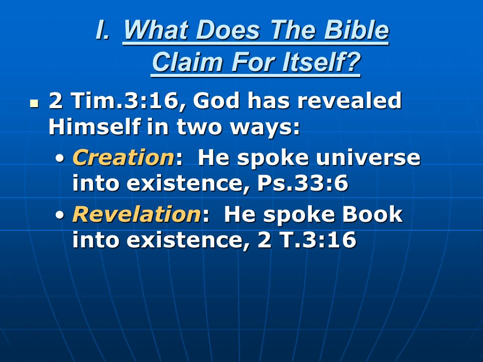 I.What Does The Bible Claim For Itself.