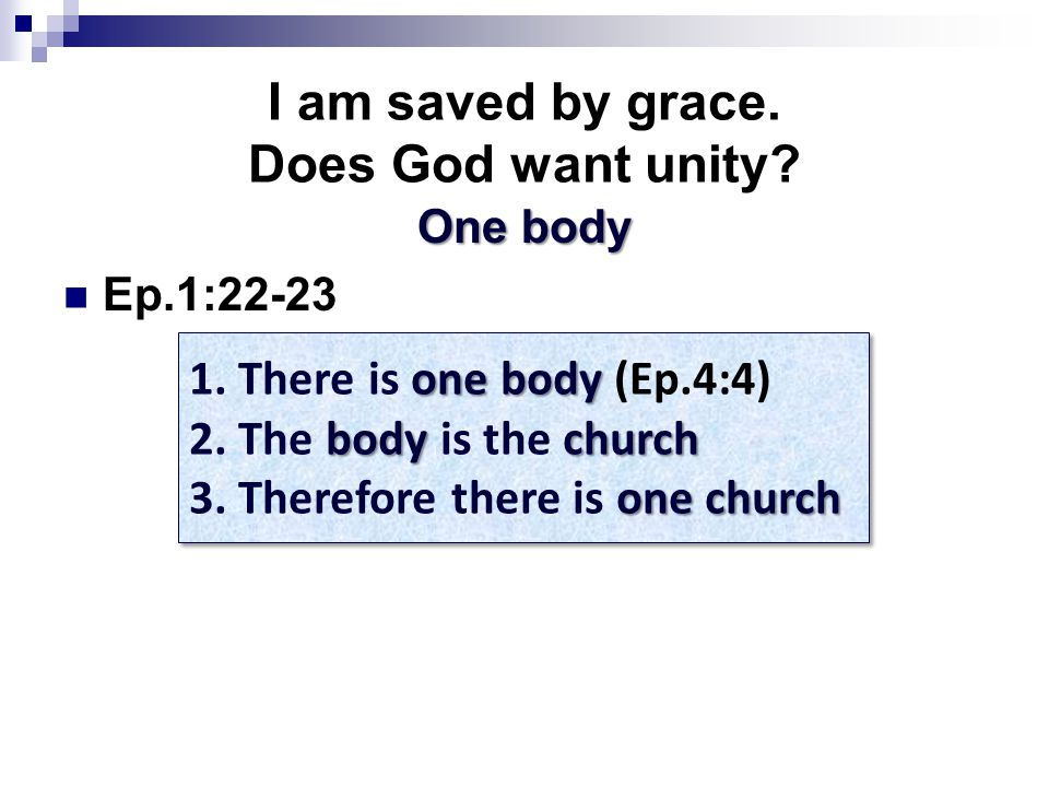 I am saved by grace. Does God want unity. One body Ep.1:22-23 onebody 1.