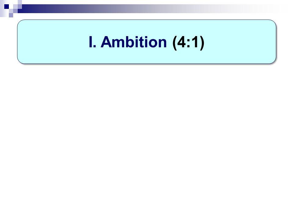 I. Ambition (4:1)