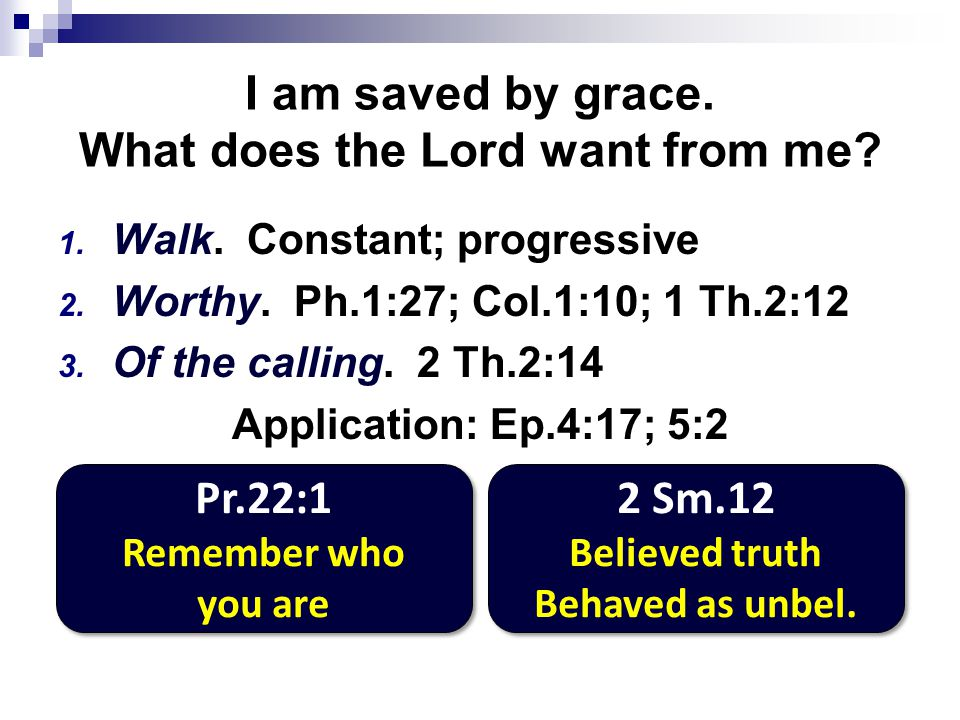 I am saved by grace. What does the Lord want from me.