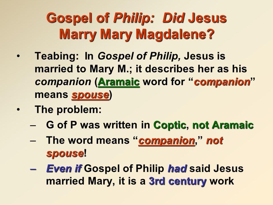 Gospel of Philip: Did Jesus Marry Mary Magdalene.