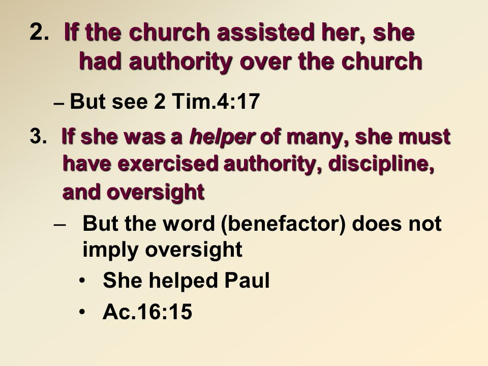 If the church assisted her, she had authority over the church 2.