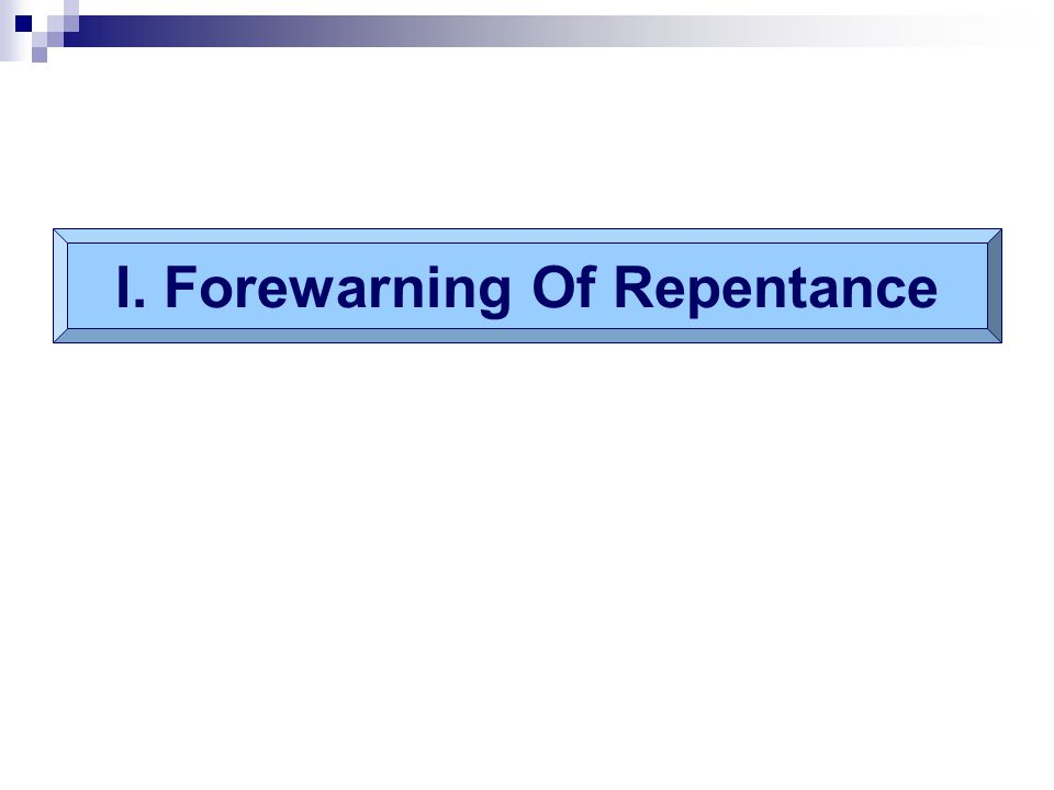 I. Forewarning Of Repentance