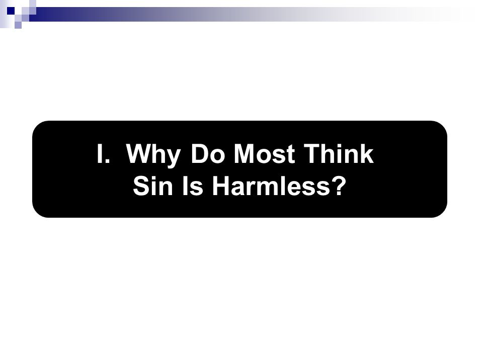 I. Why Do Most Think Sin Is Harmless