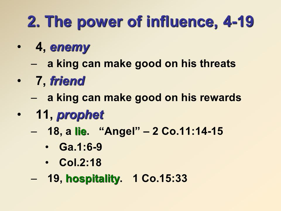 2. The power of influence, 4-19 enemy4, enemy –a king can make good on his threats friend7, friend –a king can make good on his rewards prophet11, pro