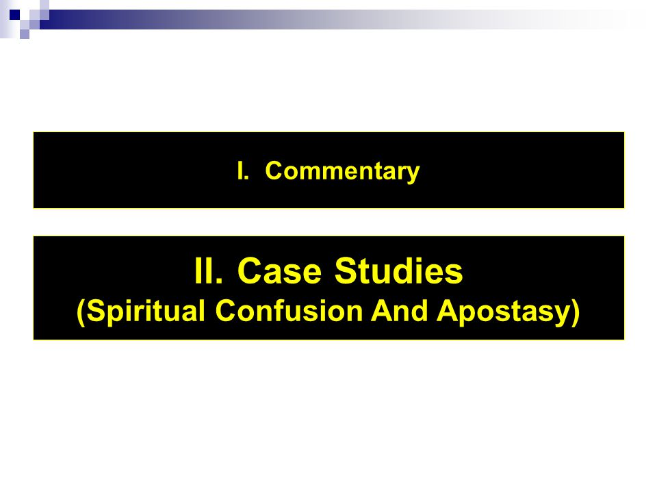 I. Commentary II. Case Studies (Spiritual Confusion And Apostasy)