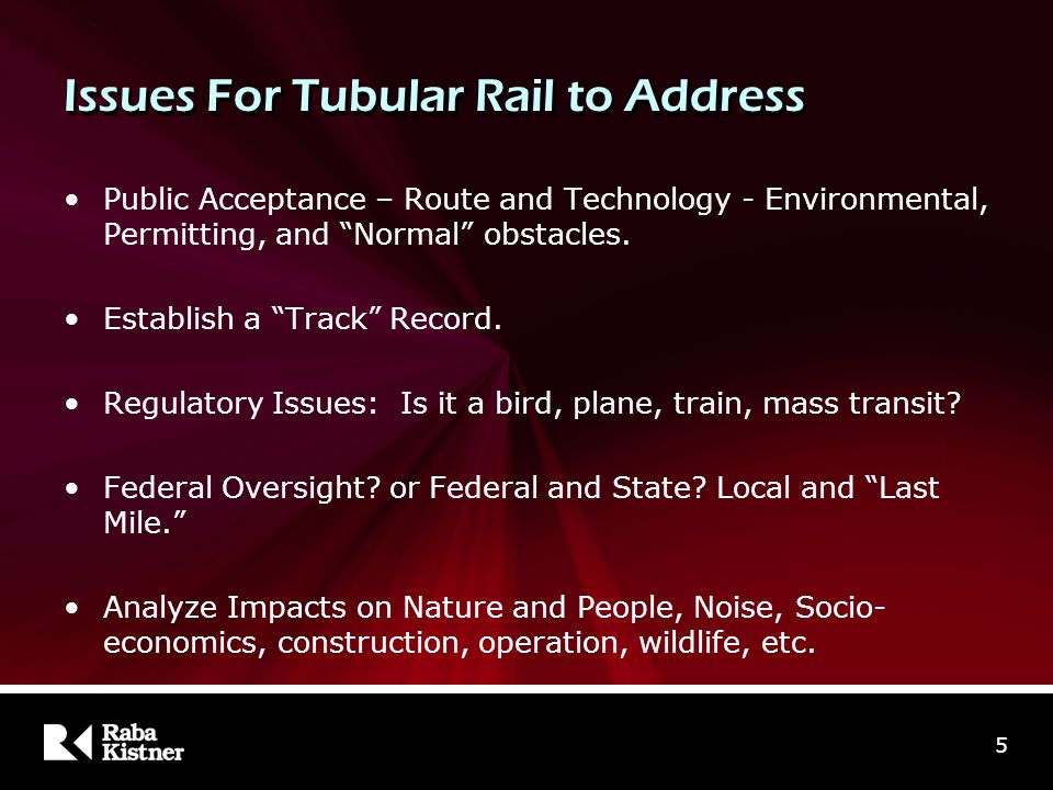 Issues For Tubular Rail to Address Public Acceptance – Route and Technology - Environmental, Permitting, and Normal obstacles.