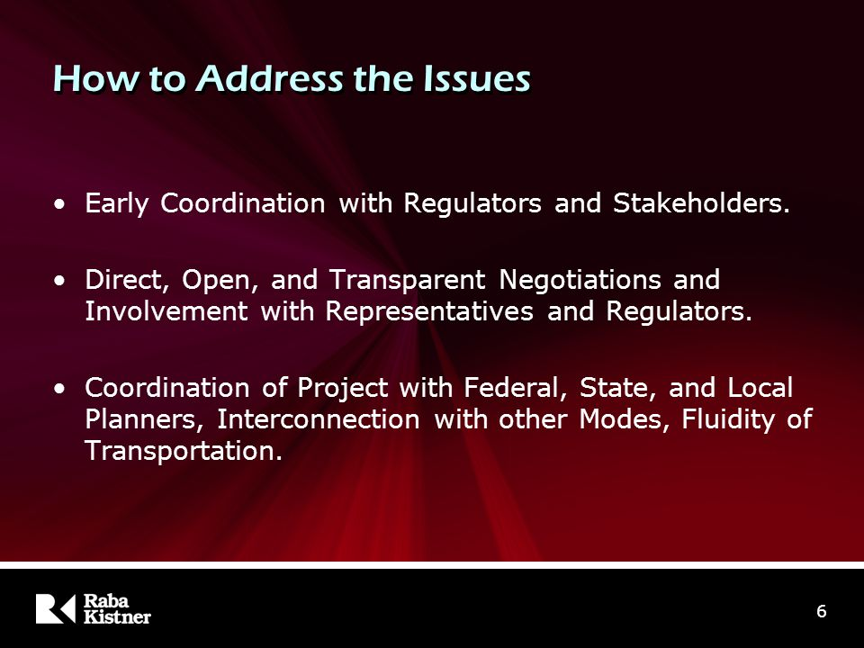 How to Address the Issues Early Coordination with Regulators and Stakeholders.