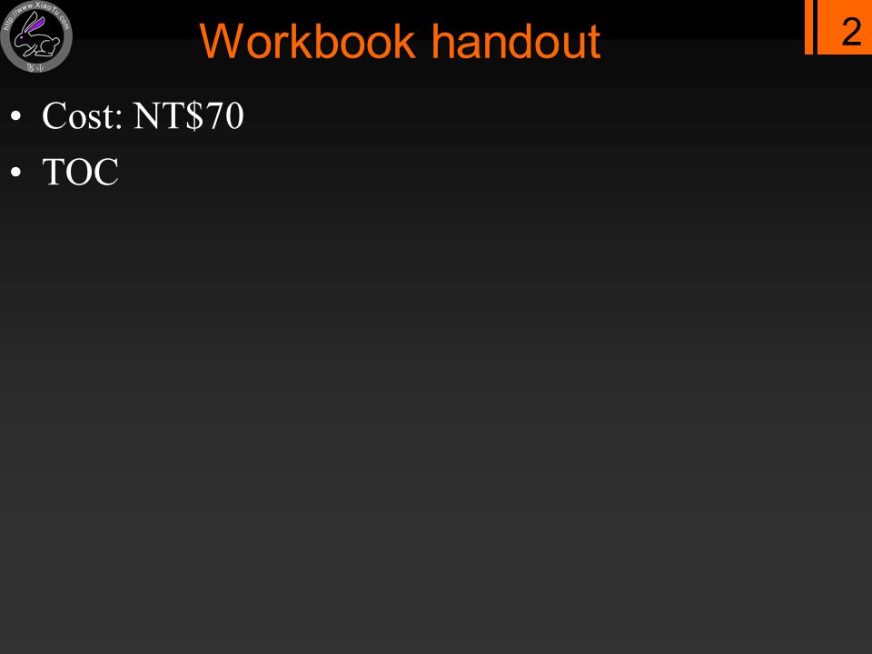 2 Workbook handout Cost: NT$70 TOC
