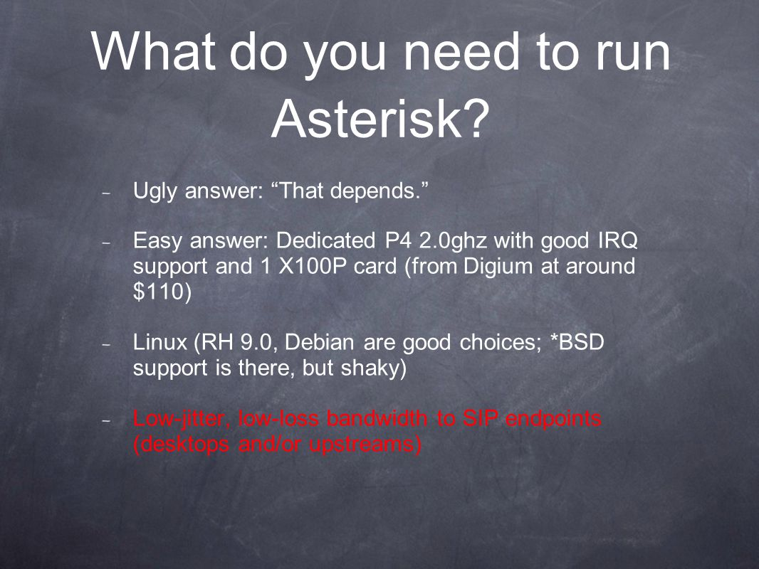 What do you need to run Asterisk.