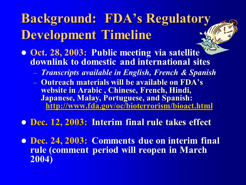 Background: FDA's Regulatory Development Timeline Oct. 28, 2003: Public meeting via satellite downlink to domestic and international sites – Transcrip
