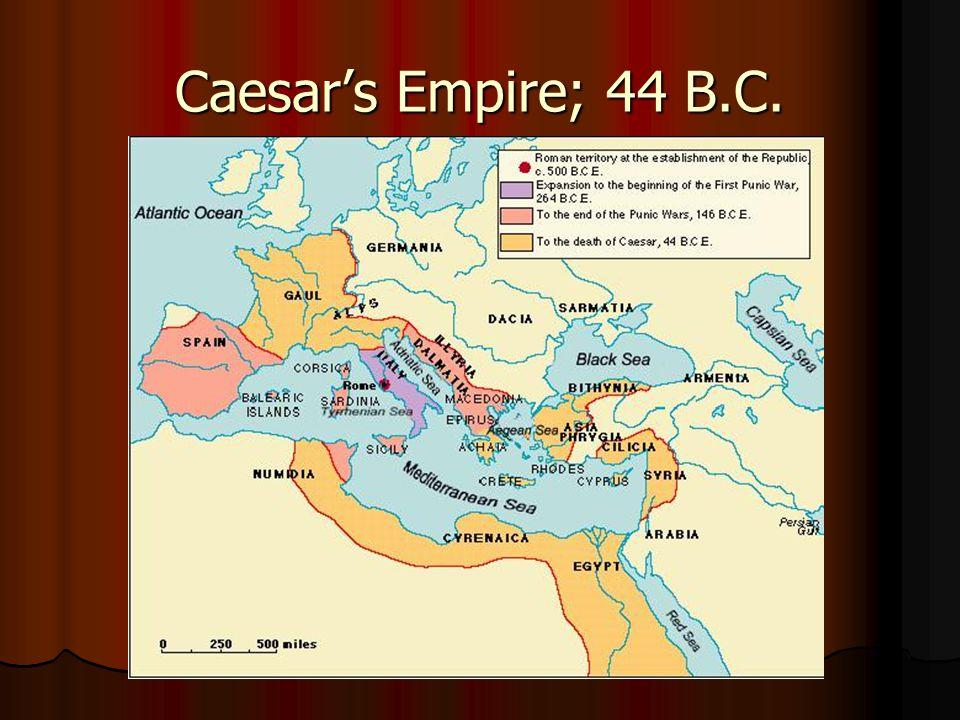 Caesar's Empire; 44 B.C.