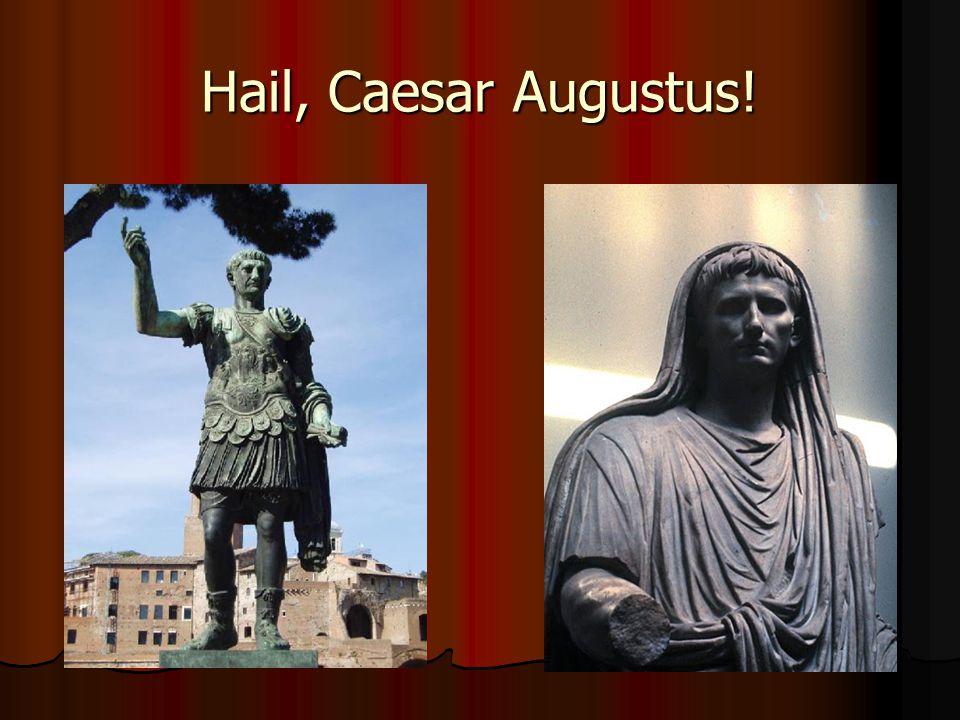 Hail, Caesar Augustus!