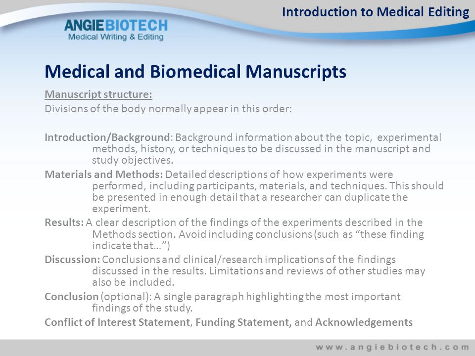 Manuscript structure: Divisions of the body normally appear in this order: Introduction/Background: Background information about the topic, experimental methods, history, or techniques to be discussed in the manuscript and study objectives.