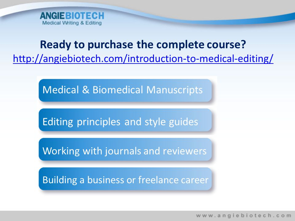 http://angiebiotech.com/introduction-to-medical-editing/ Ready to purchase the complete course.